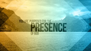 you-are-purposed-for-the-presence-of-god