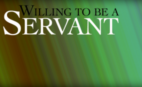 Willing-to-Be-A-Servant_614-284x174